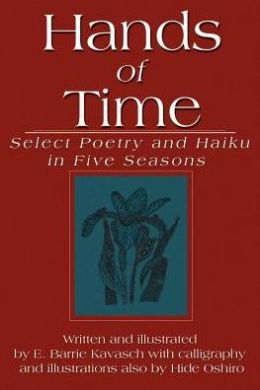 Hands of Time: Select Poetry and Haiku in Five Seasons