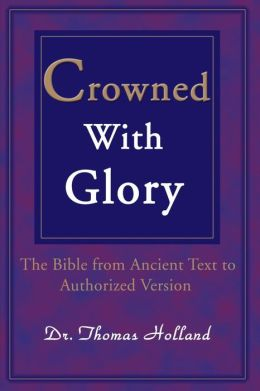 Crowned With Glory:The Bible from Ancient Text to Authorized Version