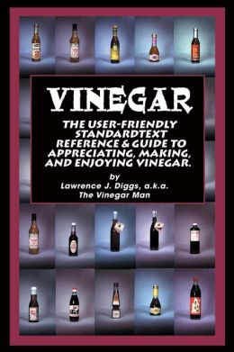 Vinegar: Making and Enjoying Vinegar