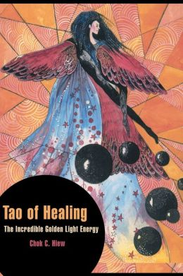 Tao of Healing: The Incredible Golden Light Energy