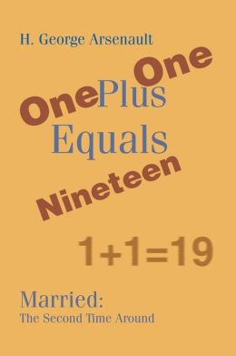 One Plus One Equals Nineteen: Married the Second Time Around