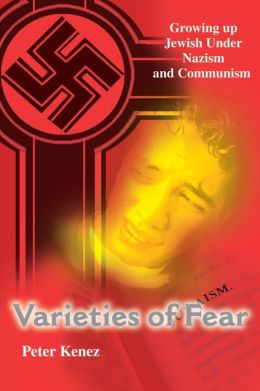 Varieties of Fear: Growing up Jewish under Nazism and Communism