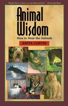 Animal Wisdom:How to Hear the Animals