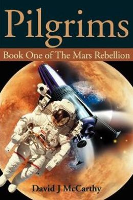 Pilgrims: Book One of the Mars Rebellion