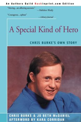A Special Kind of Hero: Chris Burke's Own Story Chris Burke