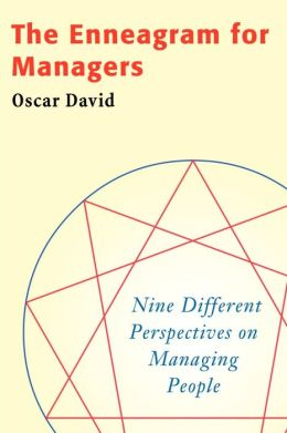 The Enneagram for Managers: Nine Different Perspectives on Managing People