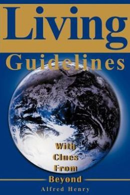 Living Guidelines: With Clues from Beyond