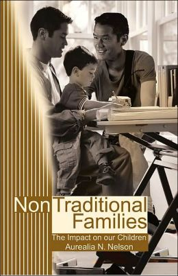 Non Traditional Families: The Impact on our Children