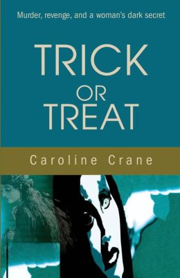 Trick or Treat: Murder, Revenge, and a woman's dark secret