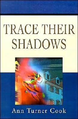 Trace Their Shadows