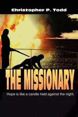 The Missionary: Hope Is Like a Candle Held Against the Night