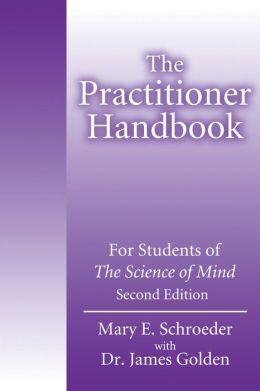 The Practitioner Handbook: For Students of the Science of Mind