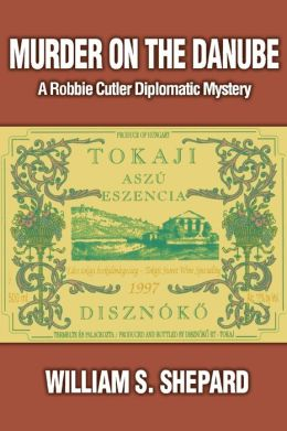 Murder on the Danube: A Robbie Cutler Diplomatic Mystery