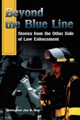 Beyond the Blue Line: Stories from the Other Side of Law Enforcement