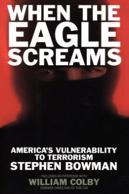 When the Eagle Screams: America's Vulnerability to Terrorism