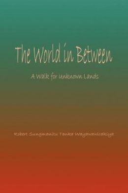 The World in Between: A Walk for Unknown Lands