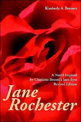 Jane Rochester: A Novel Inspired by Charlotte Bronte's Jane Eyre