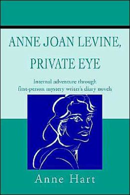 Anne Joan Levine, Private Eye: Internal Adventure through First-Person Mystery Writer's Diary Novels