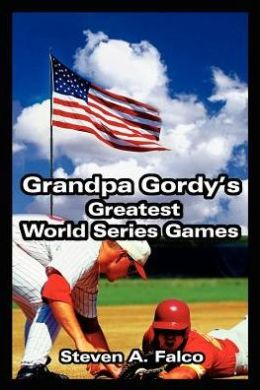 Grandpa Gordy's Greatest World Series Games