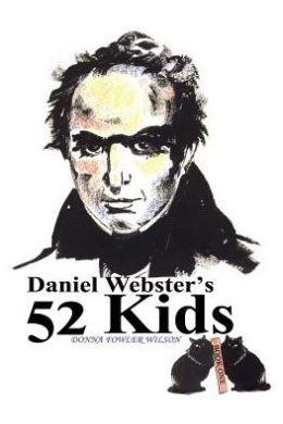 Daniel Webster's 52 Kids