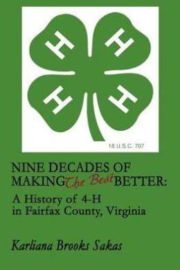 Nine Decades of Making the Best Better::A History of 4-H in Fairfax County, Virginia