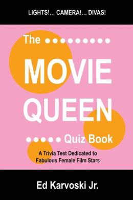 Movie Queen Quiz Book: A Trivia Test Dedicated to Fabulous Female Film Stars