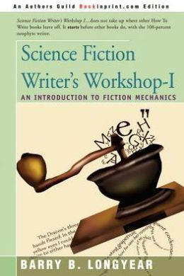Science Fiction Writer's Workshop- I: An Introduction to Fiction Mechanics