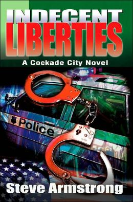Indecent Liberties: A Cockade City Novel