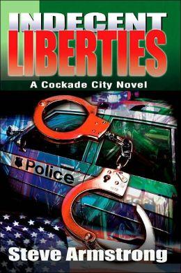Indecent Liberties: A Cockade City Novel