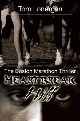 Heartbreak Hill: The Boston Marathon Thriller