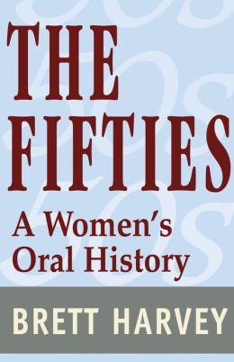 The Fifties:A Women's Oral History