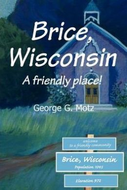 Brice, Wisconsin: A Friendly Place!