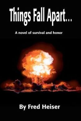 Things Fall Apart…:A novel of survival and honor