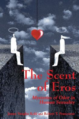 The Scent of Eros:Mysteries of Odor in Human Sexuality