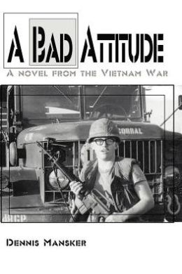 A Bad Attitude:A Novel from the Vietnam War