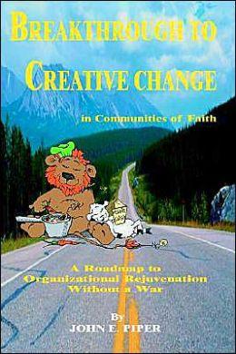 Breakthrough to Creative Change in Communities of Faith