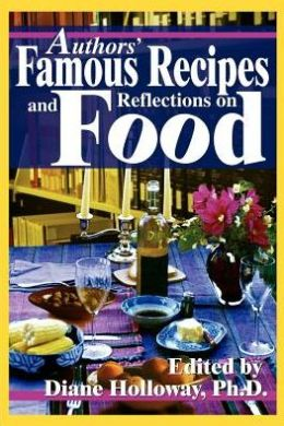 Authors' Famous Recipes and Reflections on Food