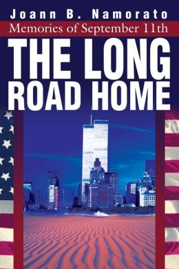 The Long Road Home: Memories of September 11th