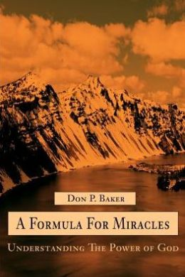 A Formula For Miracles:Understanding The Power of God