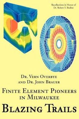 Blazing Trails : Finite Element Pioneers in Milwaukee