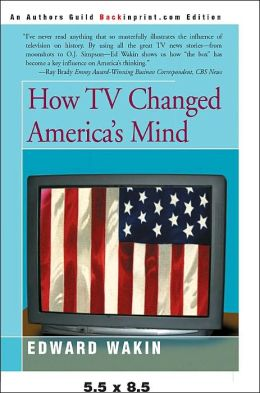 How Tv Changed America's Mind