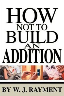 How Not To Build an Addition