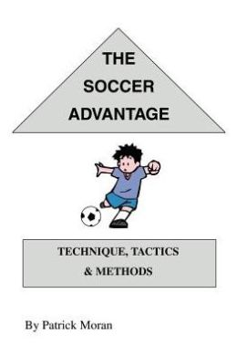 The Soccer Advantage: Technique, Tactics and Methods