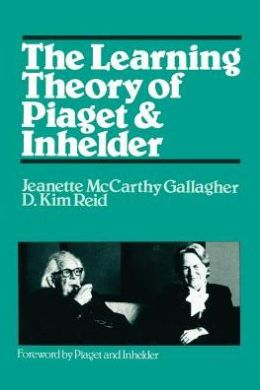The Learning Theory of Piaget & Inhelder