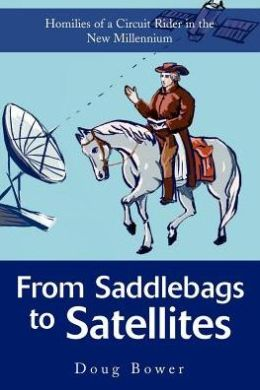 From Saddlebags to Satellites:Homilies of a Circuit Rider in the New Millennium