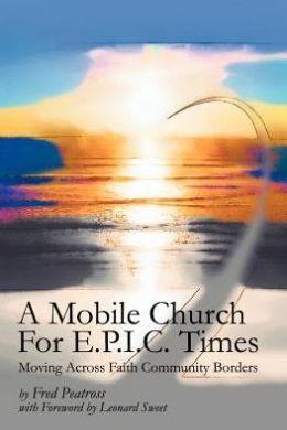 A Mobile Church For E.P.I.C. Times: Moving Across Faith Community Borders