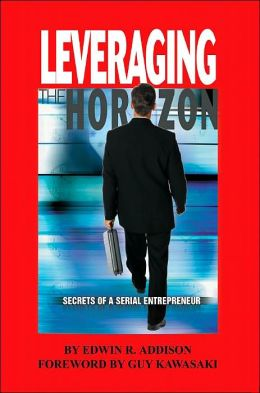 Leveraging the Horizon: Secrets of a Serial Entrepreneur