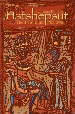 Hatshepsut: The Feminine Pharaoh