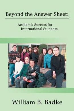 Beyond the Answer Sheet : Academic Success for International Students