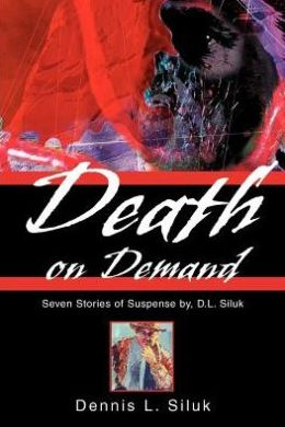 Death on Demand: Seven Stories of Suspense by, D.L. Siluk
